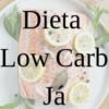 Dieta Low Carb Já
